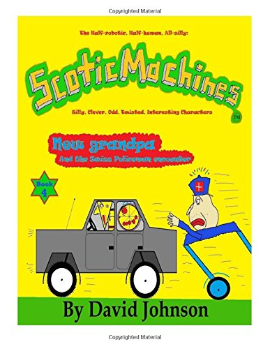 Read Online ScoticMachines: New grandpa: And the Swiss Policeman encounter (Volume 4) ebook