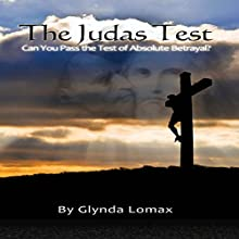 The Judas Test: Can You Pass the Test of Absolute Betrayal? Audiobook by Glynda Lomax Narrated by Wayne Jones