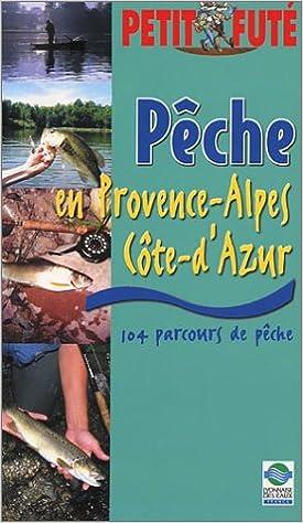 Livre gratuits en ligne Pêche en Provence-Alpes-Côte d'Azur 2003 : 104 parcours de pêche pdf, epub