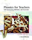 Phonics for Teachers: Self-Instruction, Methods, and Activities, 2nd Edition