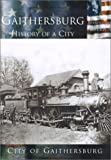 Gaithersburg: History of a City   (MD)  (Making of America Series)