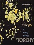A Firefly Named Torchy, Bernard Waber, 0395904978