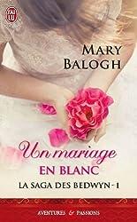 La saga des Bedwyn. Tome 1 : Un mariage en blanc de Balogh. Mary (2013) Broché