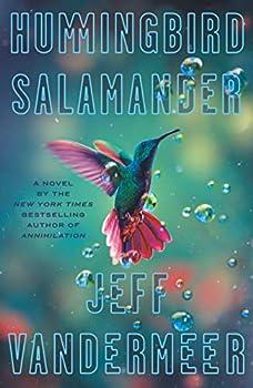 Hummingbird Salamander by Jeff VanderMeer science fiction and fantasy book and audiobook reviews