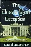 The Dreamland Deception, Dan MacGregor, 0743301110