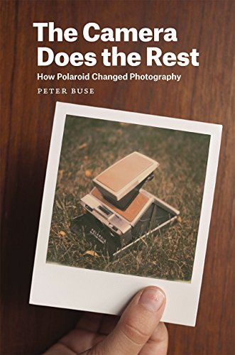 The Camera Does the Rest: How Polaroid Changed Photography [Peter Buse] (Tapa Dura)