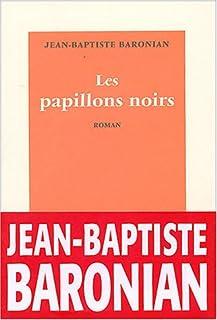 Les papillons noirs : roman, Baronian, Jean-Baptiste