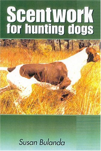 Download Scenting on the Wind: Scent Work for Hunting Dogs PDF