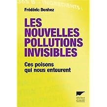 Les nouvelles pollutions invisibles: Ces poisons qui nous entourent (French Edition)
