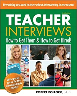 teacher interviews how to get them and how to get hired 2nd edition dr robert pollock 9781478159308 amazoncom books