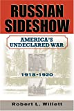 Russian Sideshow: America's Undeclared War, 1918–1920