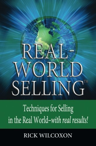 Read Online Real-World Selling: Techniques for Selling in the Real-World with Real Results pdf