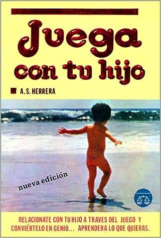 Juega con tu hijo: conviértelo en genio (Spanish Edition): A ...