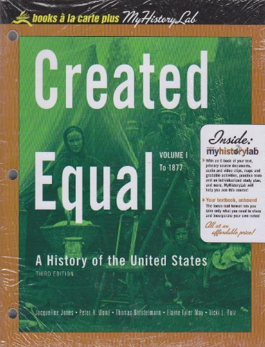 Created Equal: A Social and Political History of the United States, Volume I, Unbound (for Books a la Carte Plus) (3rd E
