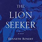 The Lion Seeker | Kenneth Bonert