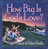How Big is God's Love?, Helen Haidle and David Haidle, 1565079272
