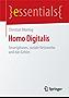 Homo Digitalis: Smartphones, soziale Netzwerke und das Gehirn (essentials)