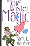 img - for That Ole Pastel Magic (Five Star First Edition Romance Series) book / textbook / text book