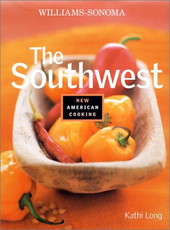 The Southwest (Williams-Sonoma New American Cooking) pdf