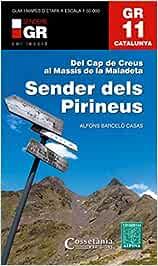 GR 11. Catalunya. Sender dels Pirineus: Del Cap de Creus al ...