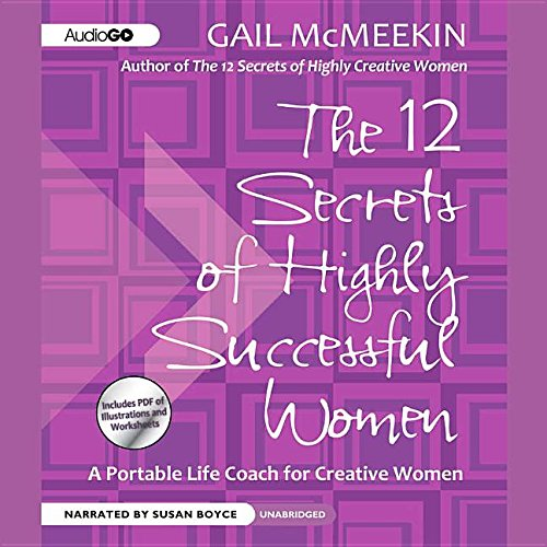 12 Secrets of Highly Successful Women: A Portable Life Coach for Creative Women by Sound Library