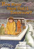 How Many Days until Tomorrow?, Caroline Janover, 1890627224