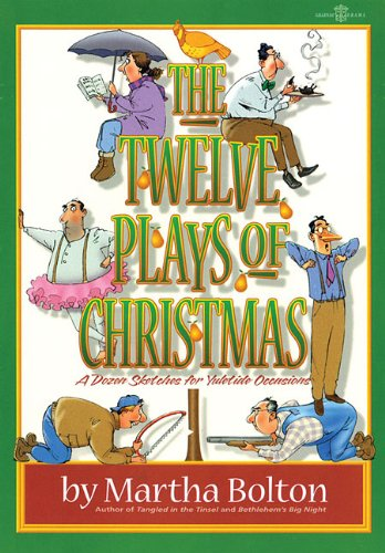 The Twelve Plays of Christmas: A Dozen Sketches for Yuletide -