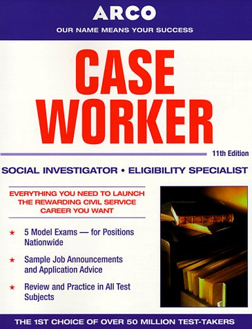 Arco Case Worker: Social Investigator, Eligibility Specialist (Caseworker, 11th ed)