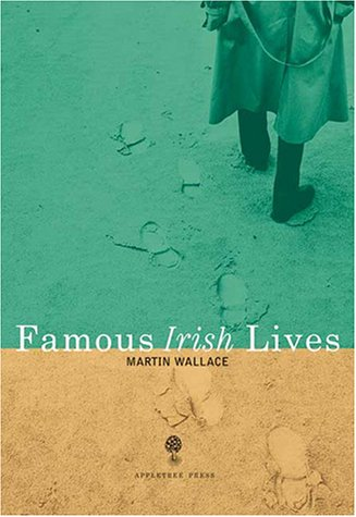 Famous Irish Lives - Martin Wallace