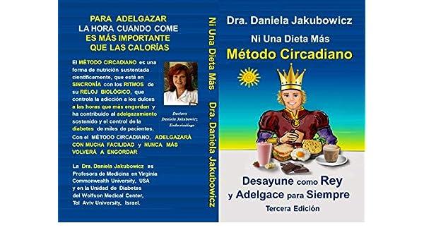 Ni Una Dieta Mas, Metodo Circadiano: para Adelgazar y Prevenir la Diabetes (Spanish Edition) - Kindle edition by Daniela Jakubowicz.