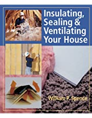 Insulating, Sealing & Ventilating Your House