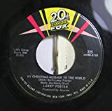 Larry Foster 45 RPM My Christmas Message To The World / My Son, The Folk Monster