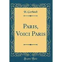 Paris, Voici Paris (Classic Reprint)