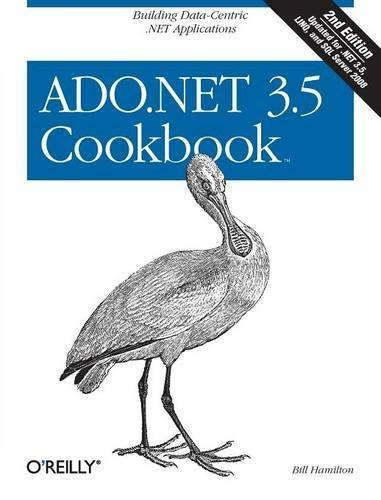 ADO.NET 3.5 Cookbook (Cookbooks (O'Reilly)) by Bill Hamilton (2008-04-07)