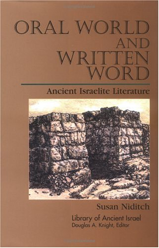 Oral World and the Written Word: Ancient Israelite Literature (Library of Ancient Israel)