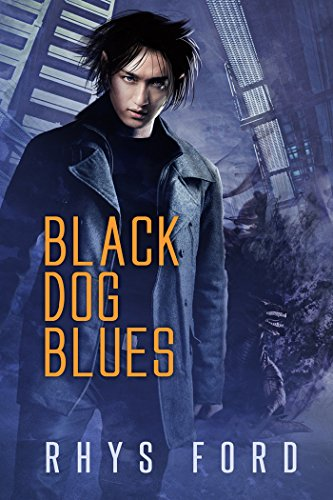 Black Dog Blues (The Kai Gracen Series Book 1) by [Ford, Rhys]