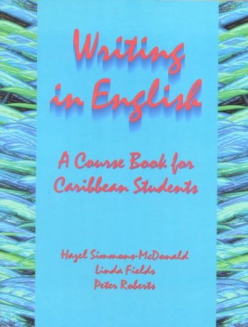 Writing in English: A Course Book for Caribbean Students