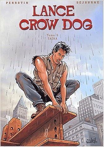 Téléchargement Lance Crow Dog, tome 5 : Taina pdf ebook