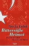 Bittersüße Heimat.: Bericht aus dem Inneren der Türkei