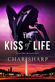 The Kiss of Life (Soul Mate Rescued Book 1) by [Sharp, Char]