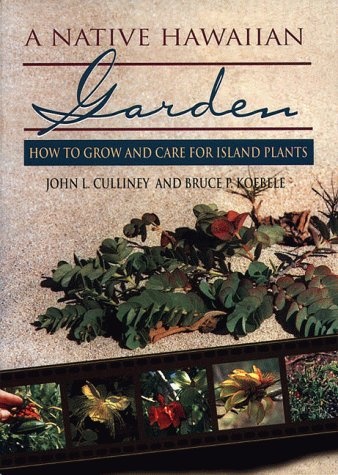A Native Hawaiian Garden: How to Grow and Care for Island Plants