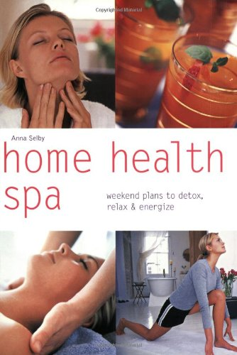 Download Home Health Spa: Weekend Plans to Detox, Relax & Energize (Pyramid Paperbacks) pdf