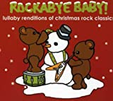 Rockabye Baby! Christmas Rock Classics Lullaby Renditions