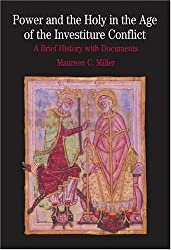 Power and the Holy in the Age of the Investiture Conflict: A Brief History with Documents (Bedford Cultural Editions Series)