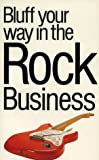Bluff Your Way in the Rock Music Business, David Knopfler, 1853048623