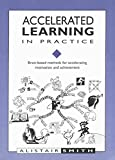 Accelerated Learning in Practice: Brain-based Methods for Accelerating Motivation and Achievement (Accelerated Learning S.)