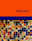 img - for Feng Shui: Or: The Rudiments of Natural Science in China by Ernest J. Eitel (2007-12-28) book / textbook / text book