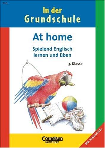 3. Schuljahr - At home - spielend Englisch lernen und üben: Band 310. Arbeitsheft