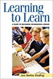 Learning to Learn : A Guide to Becoming Information Literate, Riedling, Ann Marlow, 1555704522