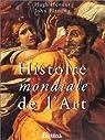 HIST MONDIALE DE L'ART ED 97 (Ancienne Edition) par Honour